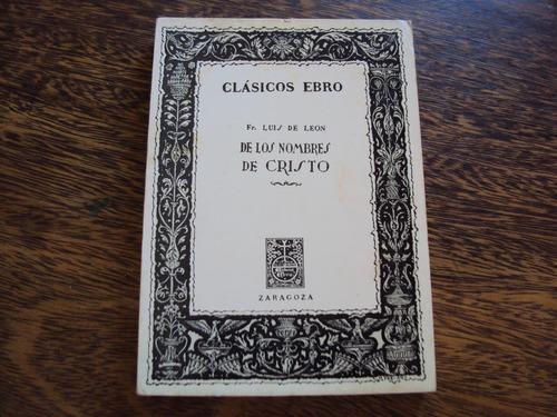 fray luis de leon de los nombres de cristo clasicos ebro