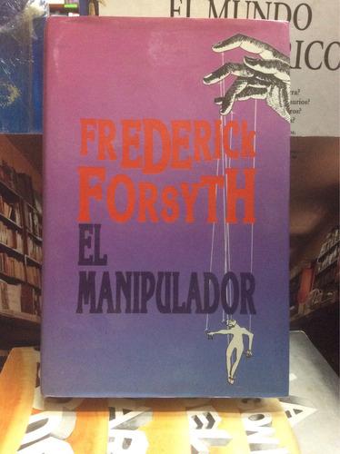 frederich forsyth. el manipulador. novela