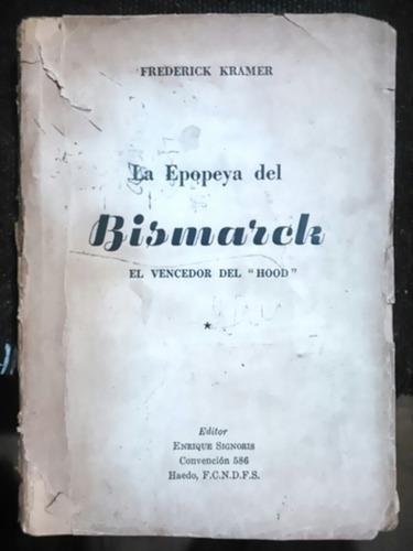 frederick kramer. la epopeya del bismarck. vencedor del hood