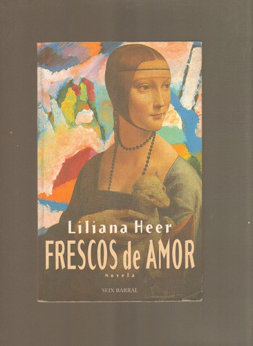 frescos de amor liliana heer novela seix barral