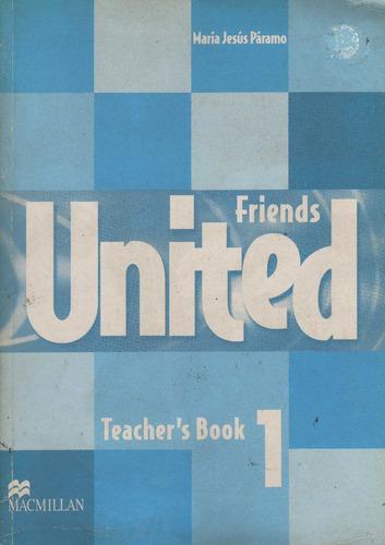 friends united teacher's book 1 by maría jesús páramo