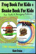 frog book for kids + snake book for kids: fun, kate cruise