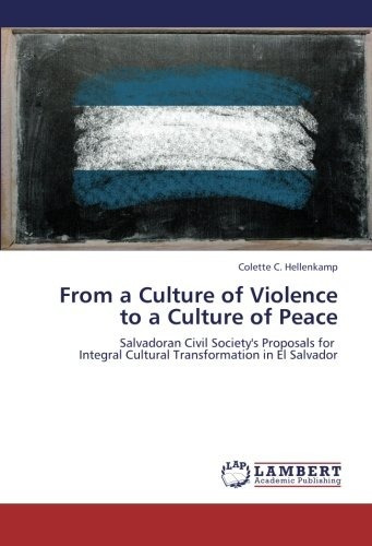 from a culture of violence  to a culture of peace: salvador