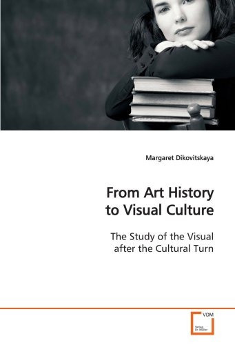 from art history to visual culture: the study of the visual