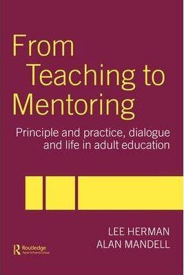from teaching to mentoring - lee herman (hardback)