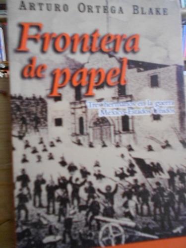 frontera de papel tres hermanos en la guerra méxico-estados