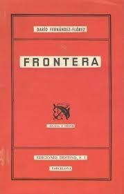 frontera, por darío fernández - flórez, 1953.