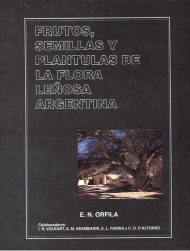 frutos semillas y plantulas de la flora leñosa argentina