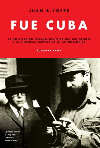 fue cuba, la inflitración cubano-soviética