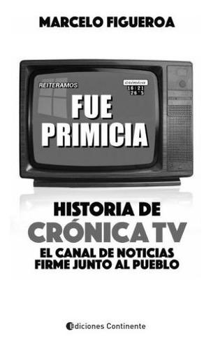fue primicia : historia de cronica tv . el canal de noticias