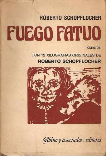 fuego fatuo - roberto schopflocher con xilografias (212)