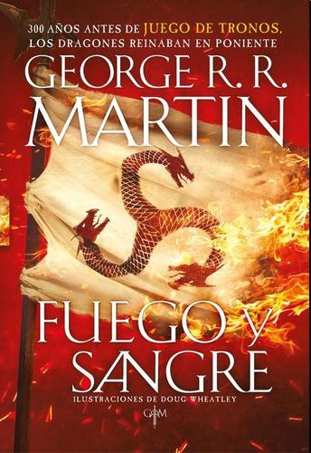 fuego y sangre - george r. r. martin - nuevo libro !