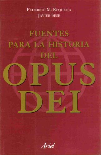 fuentes para la historia del opus dei - requena sese - ariel