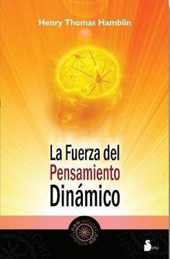 fuerza del pensamiento dinamico, la (2011); henry thomas ha