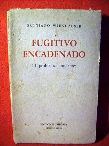 fugitivo encadenado santiago wienhauser ediciones theoria