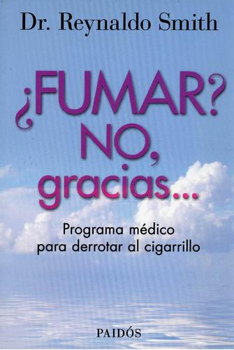 ¿fumar? no, gracias... - dr. reynaldo smith.