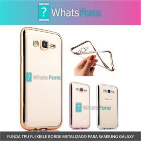 Funda Tpu Samsung Galaxy J1 J5 J7 2016 Borde Metalizado