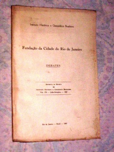 fundação da cidade do rio de janeiro debates 1969