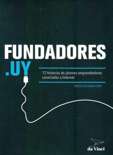 fundadores: 12 historias de jóvenes emprendedores - delgado