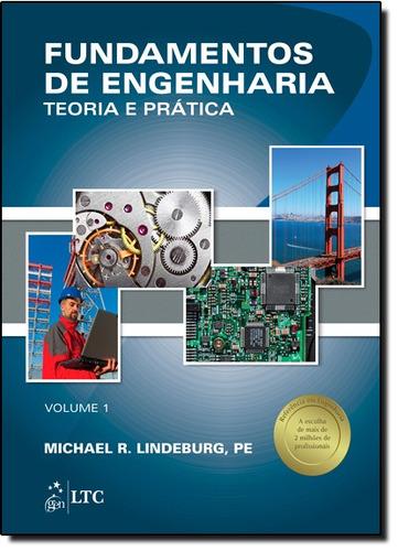fundamentos de engenharia: teoria e prática - vol.1