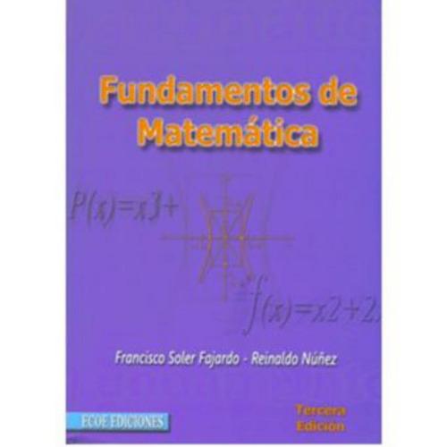 fundamentos de matemática - francisco soler fajardo y reinal