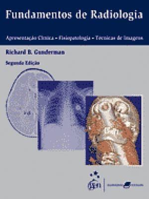 fundamentos de radiologia apresentação fisiopatologia técnic