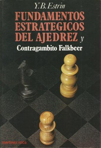 fundamentos estratégicos del ajedrez y contragambito falkber