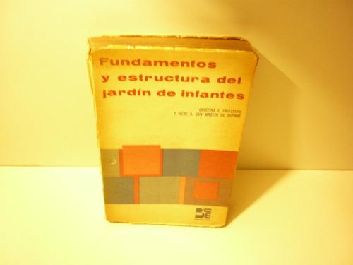 fundamentos y estructura del jardín de infantes.(2ª edic).