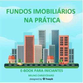 Fundos Imobiliários Para Iniciantes (manual Prático)