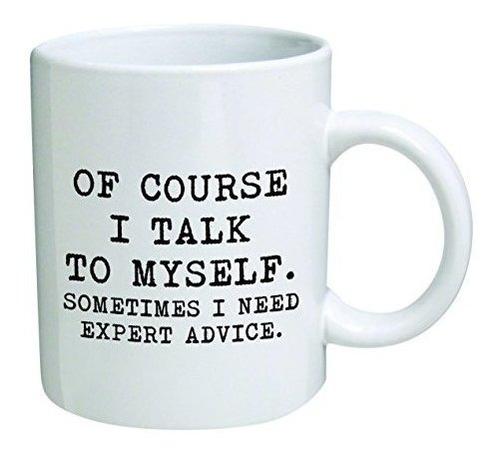 funny mug 11oz por supuesto me hablo a mi mismo a veces nece