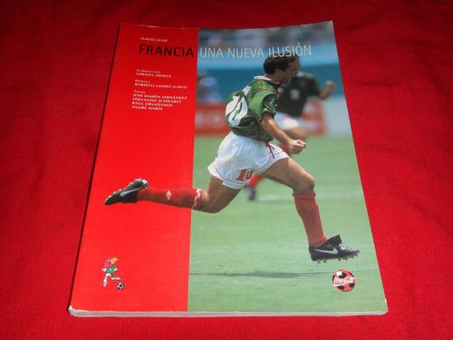 futbol - francia 98 una nueva ilusion / seleccion mexicana