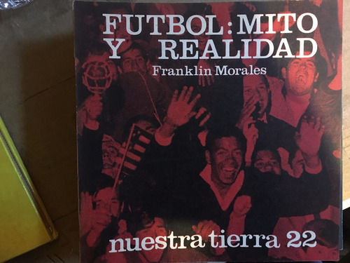 fútbol: mito o realidad, franklin morales  nuestra tierra 22