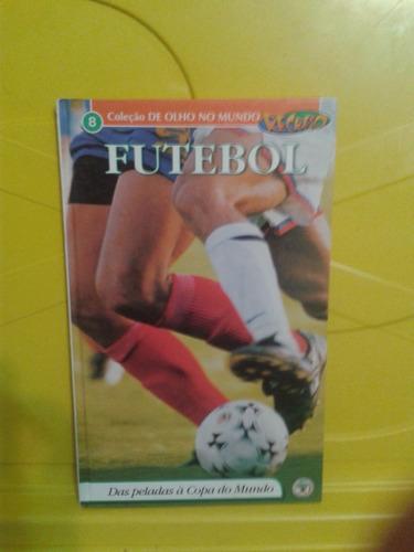 futebol - das peladas à copa do mundo- coleção recreio