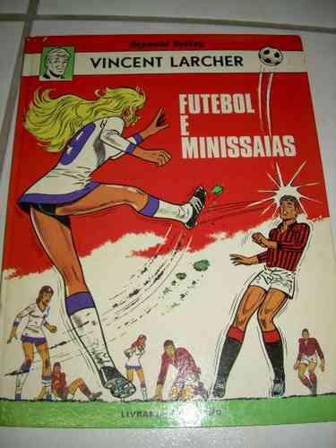 futebol e minissaias - vincent larcher - capa dura - hq