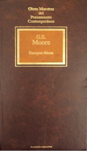 g. e. moore - ensayos éticos