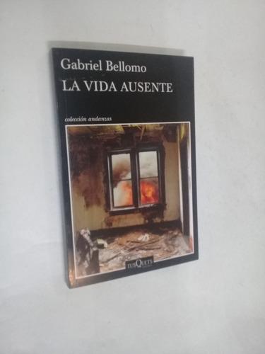 gabriel bellomo  la vida ausente - novela