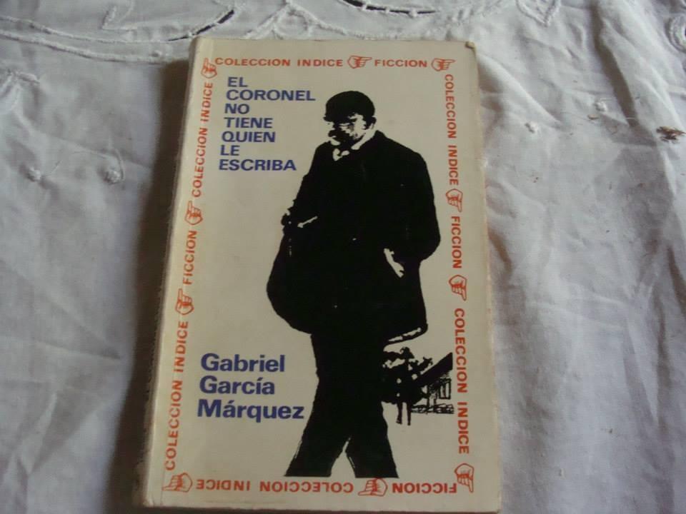 Gabriel Garcia Marquez El Coronel No Tiene Quien Le Escriba