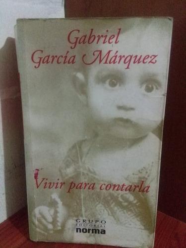gabriel garcía márquez: vivir para contarla