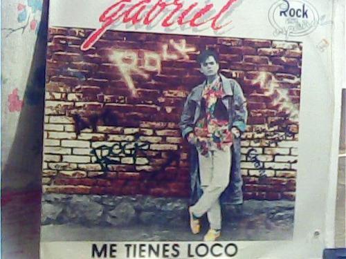 gabriel -- me tienes loco    --  maxi---- rock en español