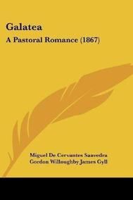 Romance1867Miguel De GalateaA Cervantes Saav Pastoral y8nOmNv0w