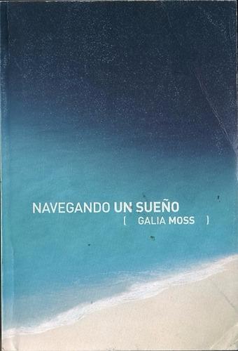galia moss : navegando un sueño, libro firmado por la autora