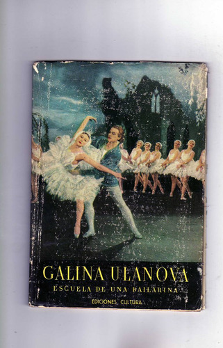 galina ulanova  escuela de una bailarina ¡¡