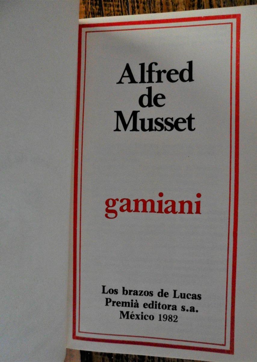 Gamiani  Alfred De Musset Los Brazos De Lucas Premia Editora - $ 125 00