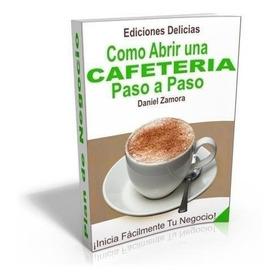 Gana Dinero Como Abrir Una Cafetería Paso A Paso!!!