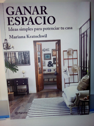 ganar espacio ideas simples para potenciar tu casa libro