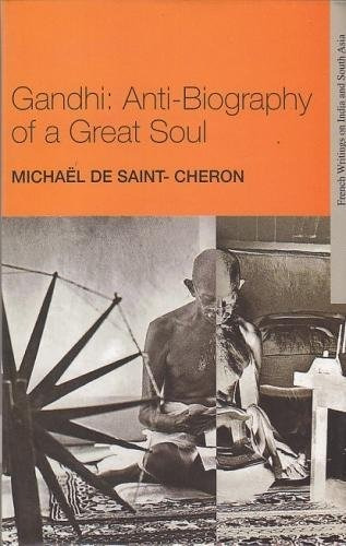 gandhi: anti-biography of a great soul (escrituras francesas