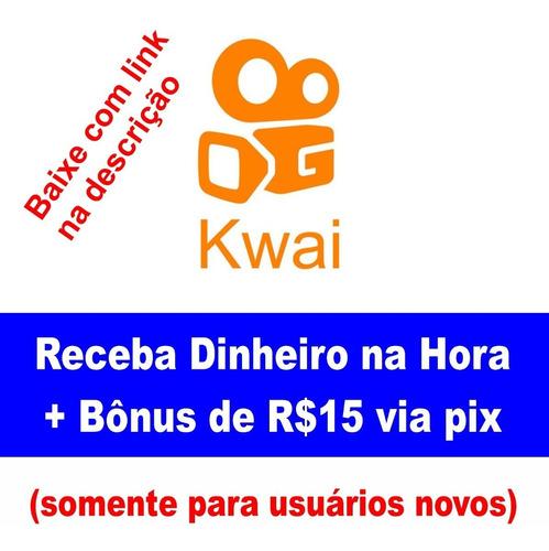 ganhe dinheiro kwai + bonus de r$15 via pix (leia o anúncio)