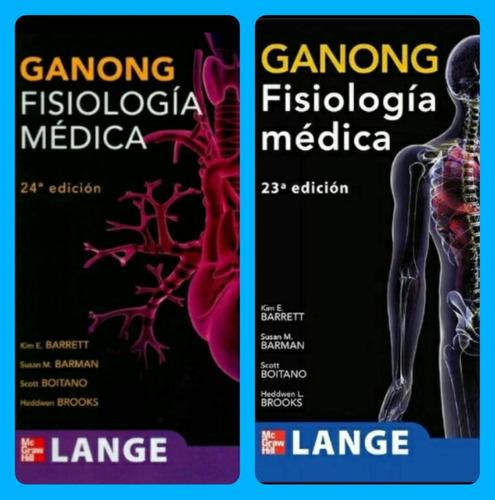 ganong fisiologia medica ediciones 23 & 24