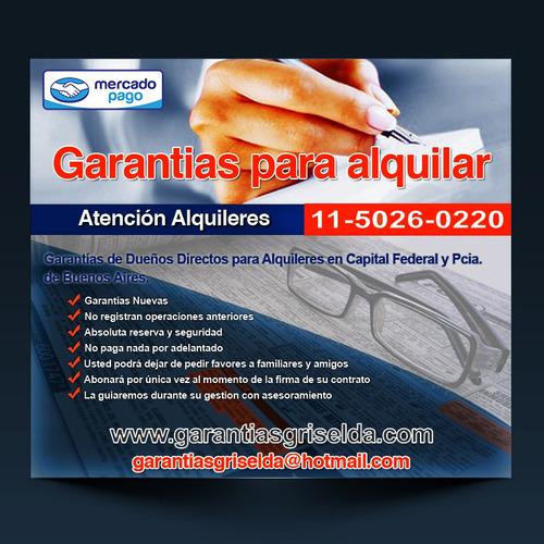 garantias para  alquileres en c.a.b.a./  bs as 11 50 26 0220