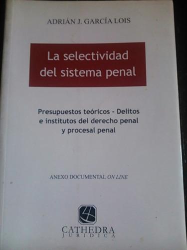 garcía lois. la selectividad del sistema penal
